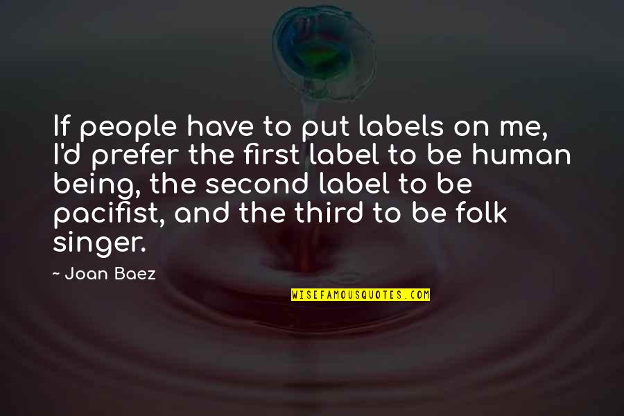 Folk Singer Quotes By Joan Baez: If people have to put labels on me,
