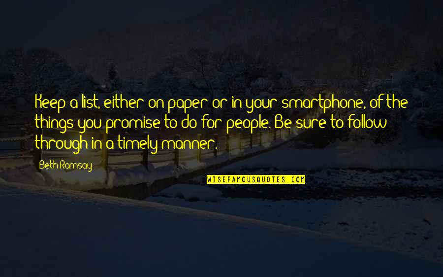 Follow Through Quotes By Beth Ramsay: Keep a list, either on paper or in