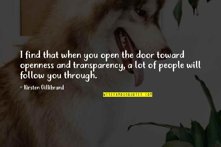 Follow Through Quotes By Kirsten Gillibrand: I find that when you open the door