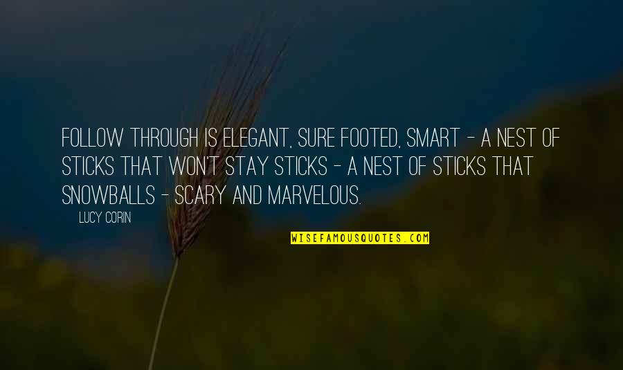 Follow Through Quotes By Lucy Corin: Follow Through is elegant, sure footed, smart -