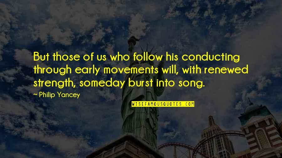Follow Through Quotes By Philip Yancey: But those of us who follow his conducting