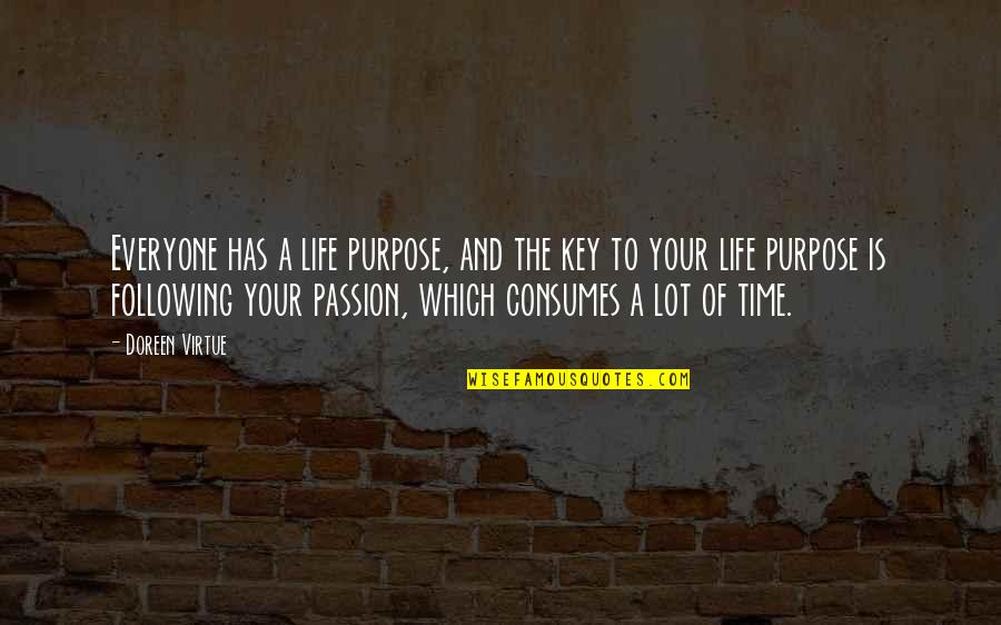 Following Your Passion Quotes By Doreen Virtue: Everyone has a life purpose, and the key