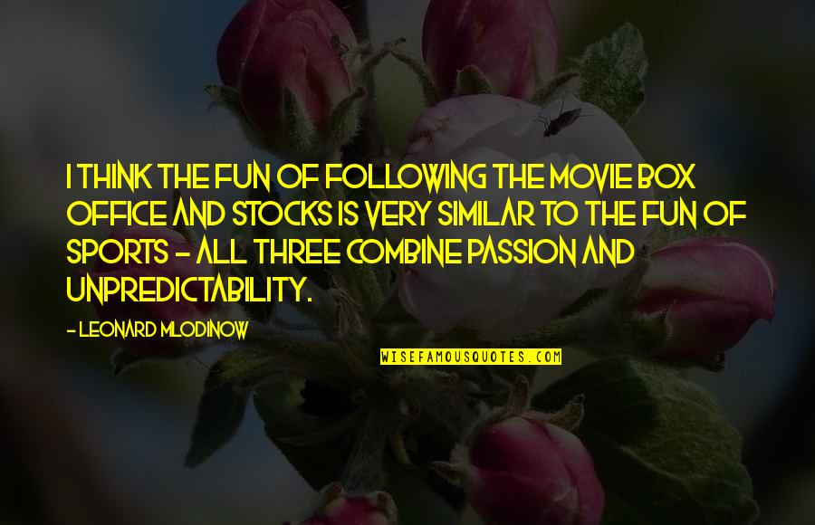 Following Your Passion Quotes By Leonard Mlodinow: I think the fun of following the movie