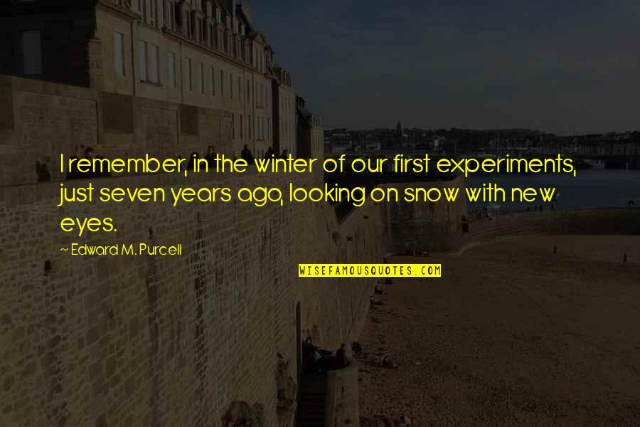 Fondos De Pantalla Quotes By Edward M. Purcell: I remember, in the winter of our first