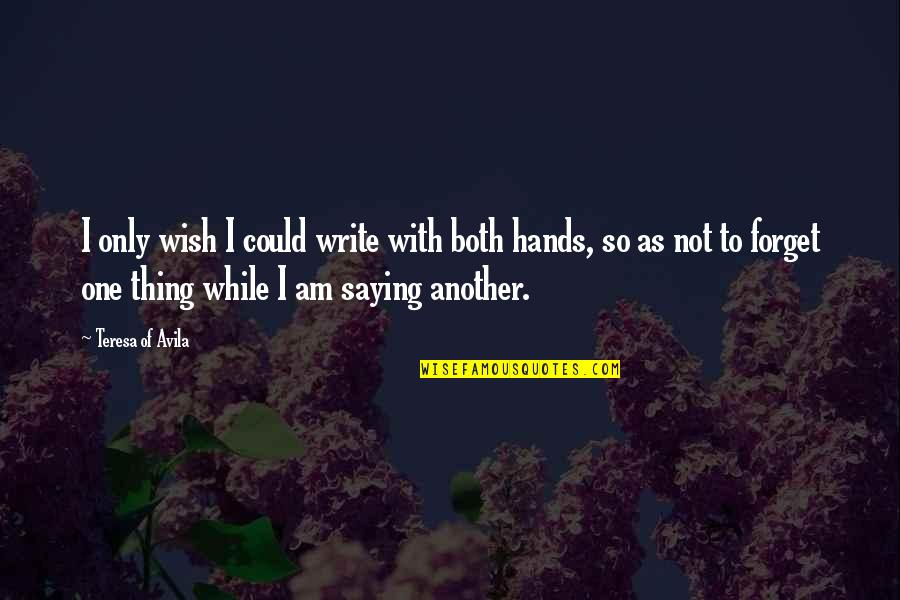 Fondos De Pantalla Quotes By Teresa Of Avila: I only wish I could write with both