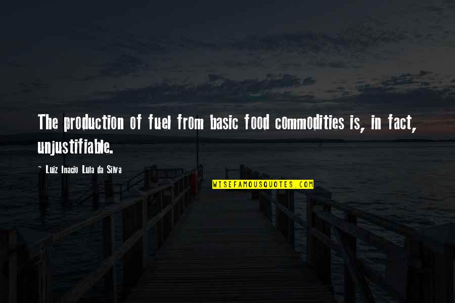Food Fuel Quotes By Luiz Inacio Lula Da Silva: The production of fuel from basic food commodities