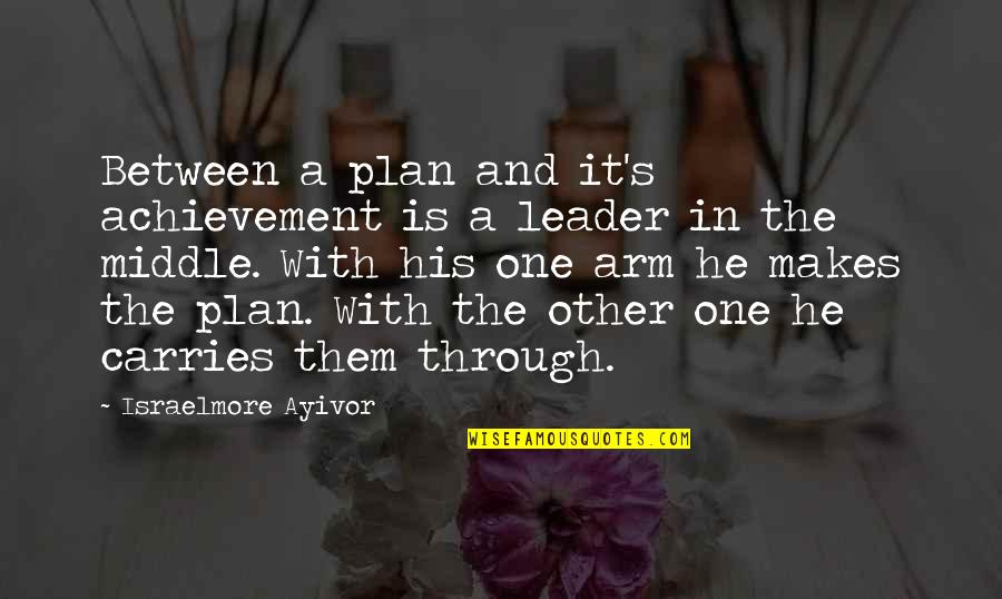 Food Preparation Quotes By Israelmore Ayivor: Between a plan and it's achievement is a