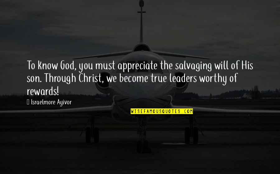 Food Sin Quotes By Israelmore Ayivor: To know God, you must appreciate the salvaging
