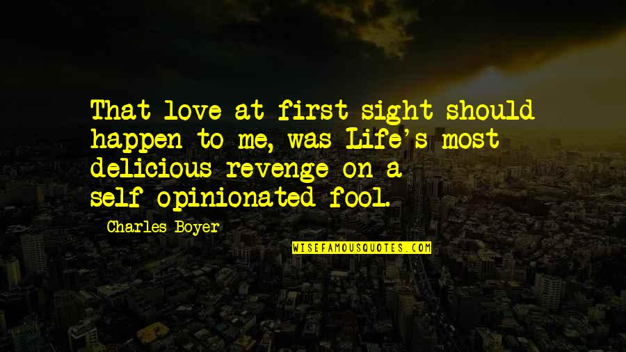 Fool Love Quotes By Charles Boyer: That love at first sight should happen to