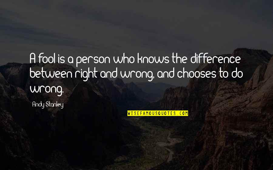Fool Person Quotes By Andy Stanley: A fool is a person who knows the