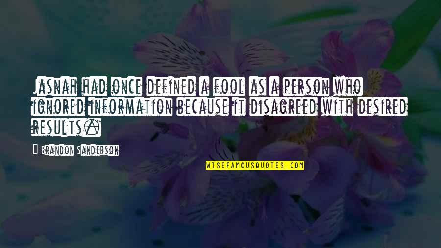 Fool Person Quotes By Brandon Sanderson: Jasnah had once defined a fool as a