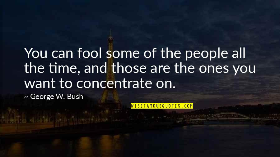 Fool'em Quotes By George W. Bush: You can fool some of the people all