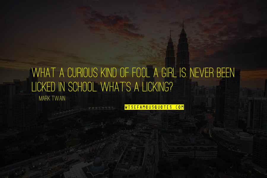 Fool'em Quotes By Mark Twain: What a curious kind of fool a girl