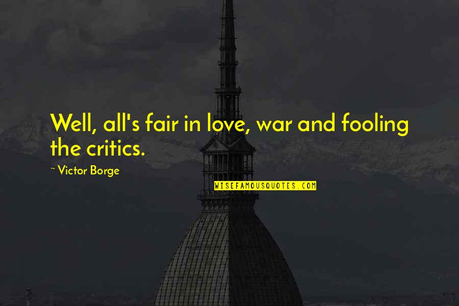 Fooling Quotes By Victor Borge: Well, all's fair in love, war and fooling