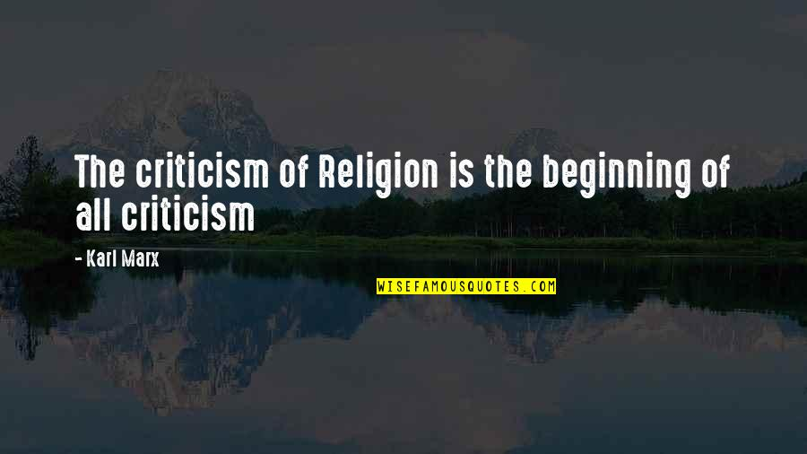 Fools And Liars Quotes By Karl Marx: The criticism of Religion is the beginning of