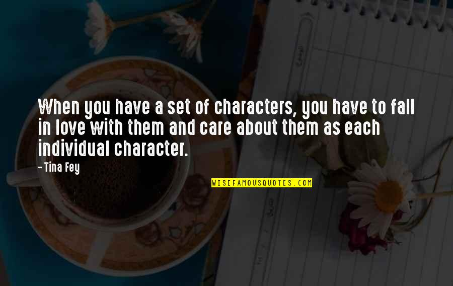 Fools Arguing Quotes By Tina Fey: When you have a set of characters, you