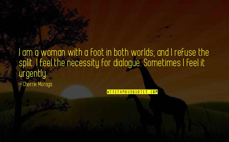 Foot Quotes By Cherrie Moraga: I am a woman with a foot in