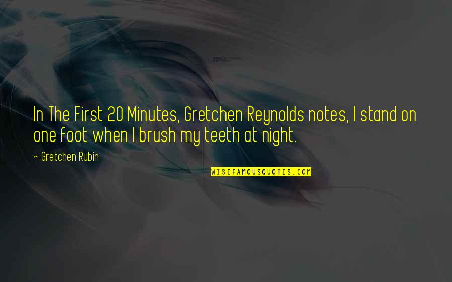 Foot Quotes By Gretchen Rubin: In The First 20 Minutes, Gretchen Reynolds notes,