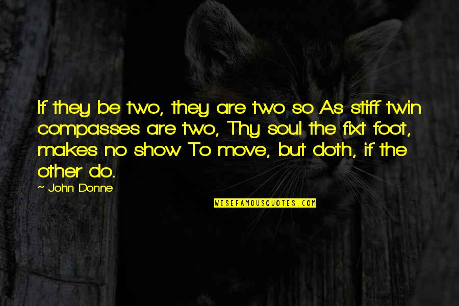 Foot Quotes By John Donne: If they be two, they are two so