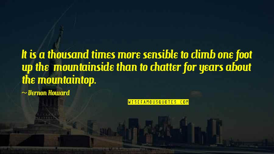 Foot Quotes By Vernon Howard: It is a thousand times more sensible to
