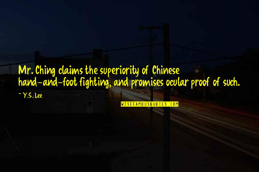 Foot Quotes By Y.S. Lee: Mr. Ching claims the superiority of Chinese hand-and-foot