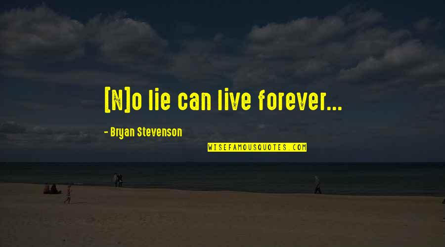 Foot Race Quotes By Bryan Stevenson: [N]o lie can live forever...