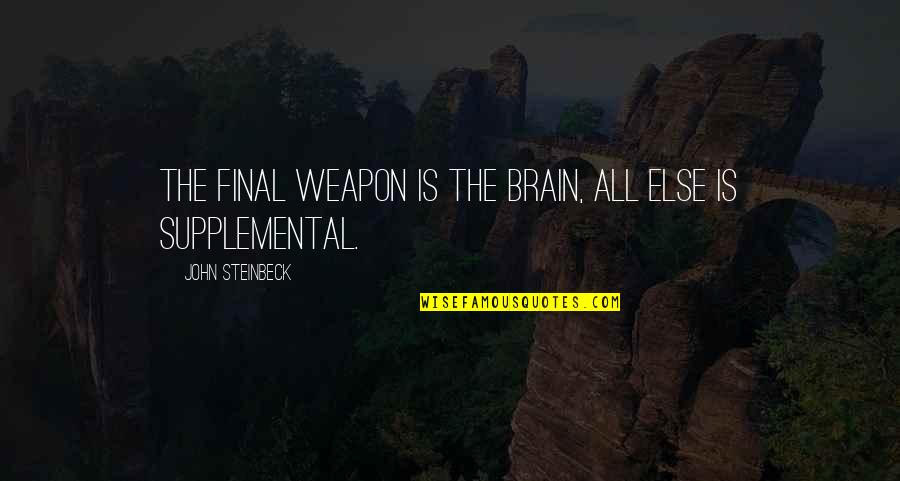 Foot Race Quotes By John Steinbeck: The final weapon is the brain, all else