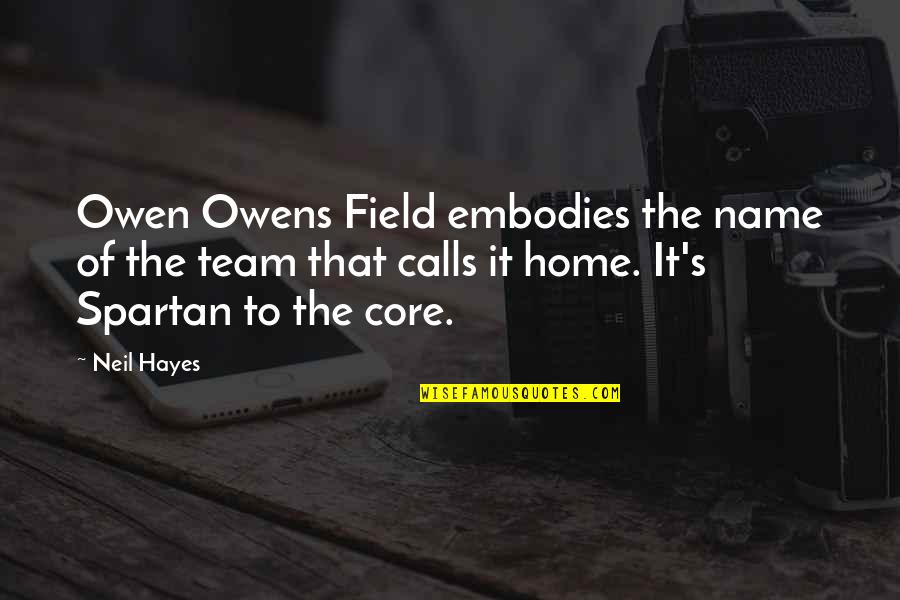 Football Coach Quotes By Neil Hayes: Owen Owens Field embodies the name of the
