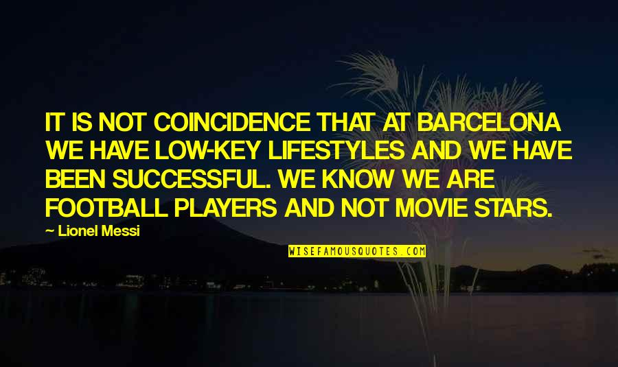 Football Players Quotes By Lionel Messi: IT IS NOT COINCIDENCE THAT AT BARCELONA WE
