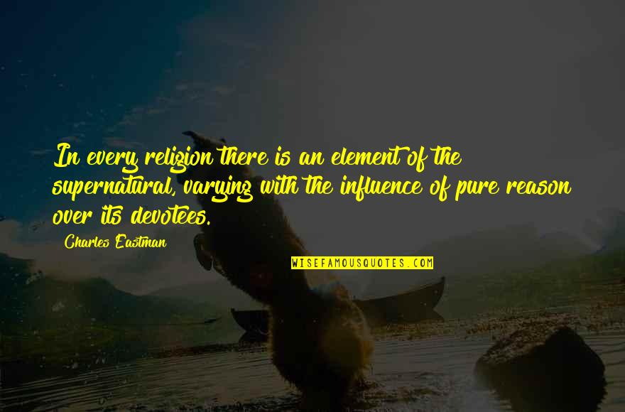 Football Water Girl Quotes By Charles Eastman: In every religion there is an element of