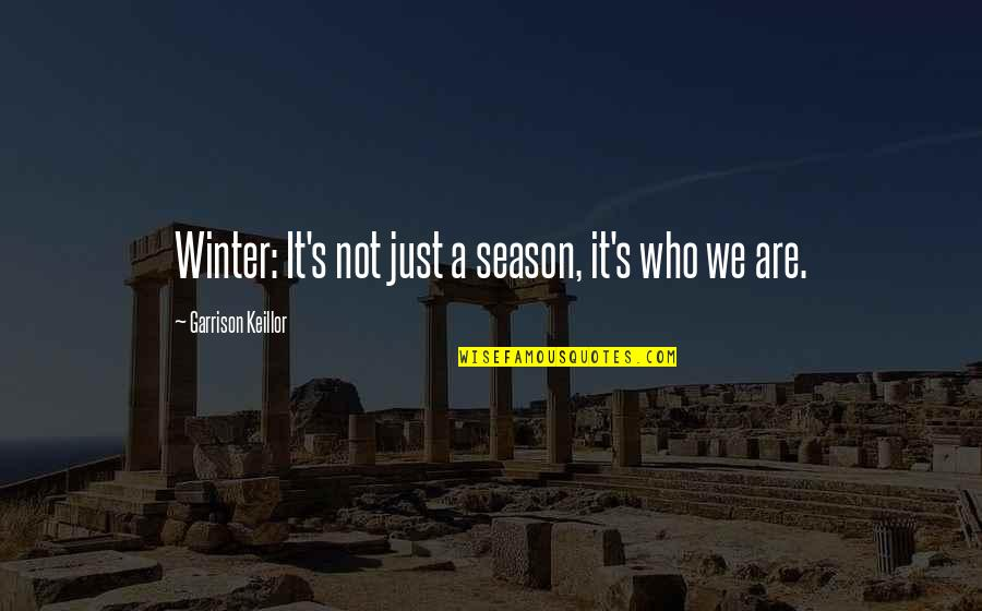 Football Water Girl Quotes By Garrison Keillor: Winter: It's not just a season, it's who