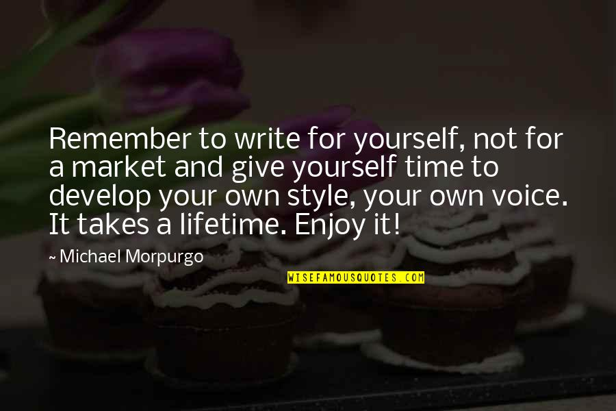 Football Water Girl Quotes By Michael Morpurgo: Remember to write for yourself, not for a