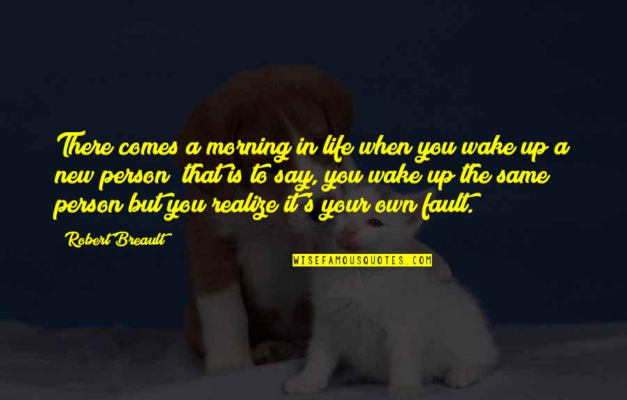 Footholds Quotes By Robert Breault: There comes a morning in life when you