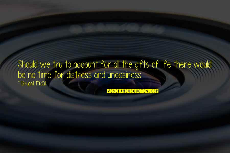 For All Time Quotes By Bryant McGill: Should we try to account for all the