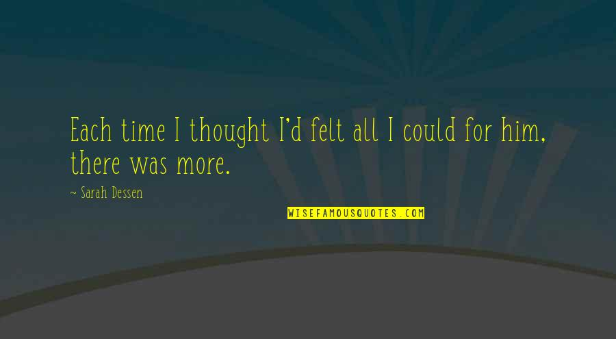 For All Time Quotes By Sarah Dessen: Each time I thought I'd felt all I