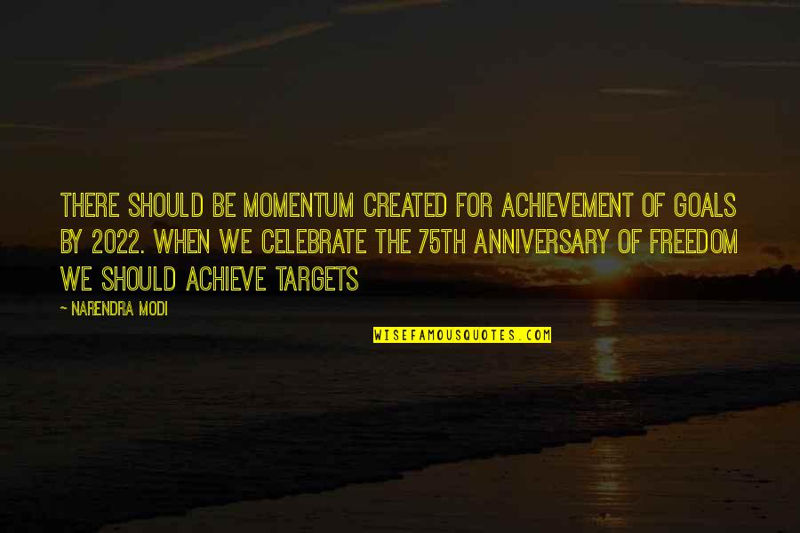 For Anniversary Quotes By Narendra Modi: There should be momentum created for achievement of
