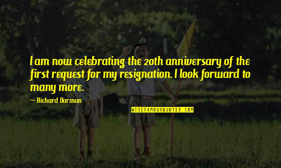 For Anniversary Quotes By Richard Darman: I am now celebrating the 20th anniversary of