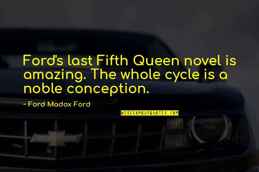 Ford Madox Quotes By Ford Madox Ford: Ford's last Fifth Queen novel is amazing. The