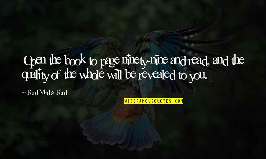 Ford Madox Quotes By Ford Madox Ford: Open the book to page ninety-nine and read,