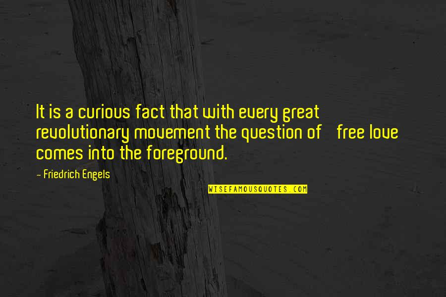 Foreground Quotes By Friedrich Engels: It is a curious fact that with every