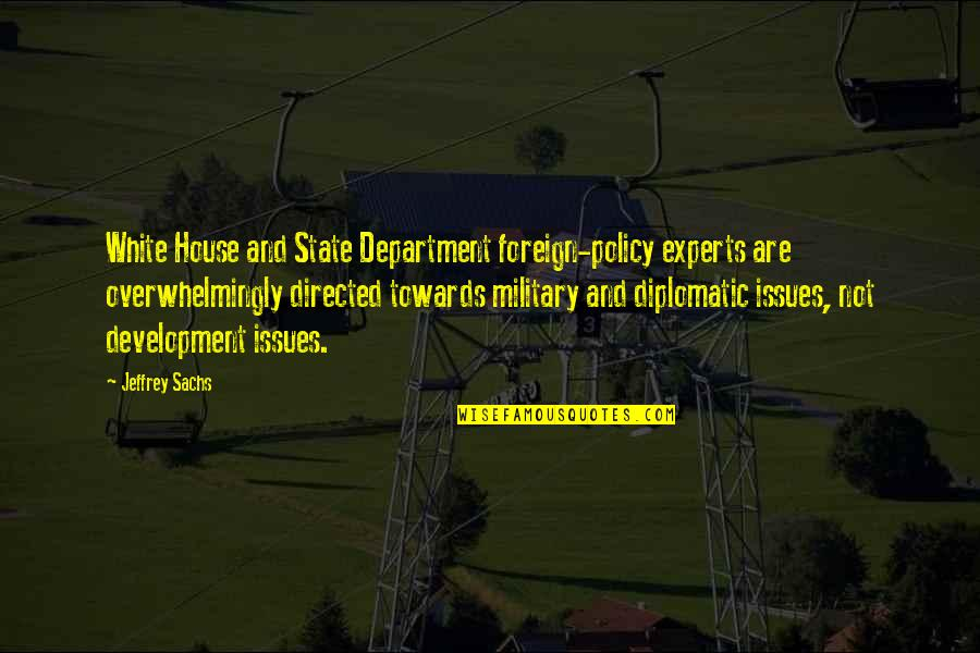 Foreign Policy Quotes By Jeffrey Sachs: White House and State Department foreign-policy experts are