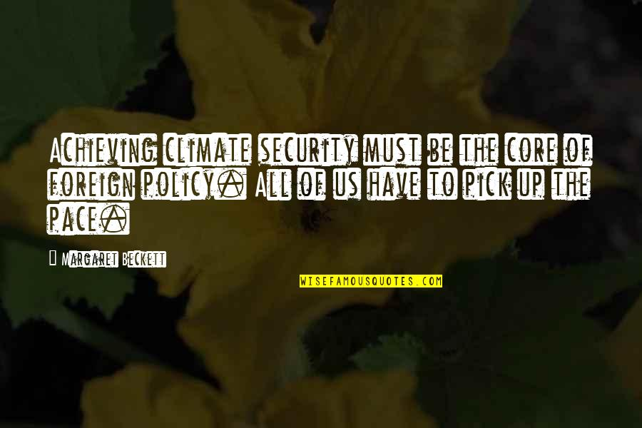 Foreign Policy Quotes By Margaret Beckett: Achieving climate security must be the core of