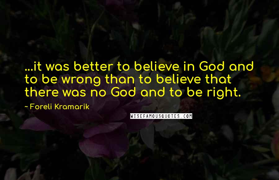 foreli kramarik quotes wise famous quotes sayings and quotations