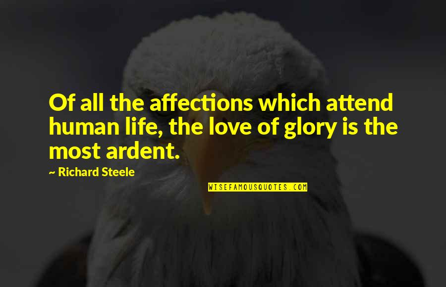 Forerunneth Quotes By Richard Steele: Of all the affections which attend human life,