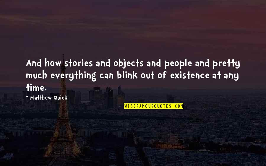 Forest Whitaker Quotes By Matthew Quick: And how stories and objects and people and