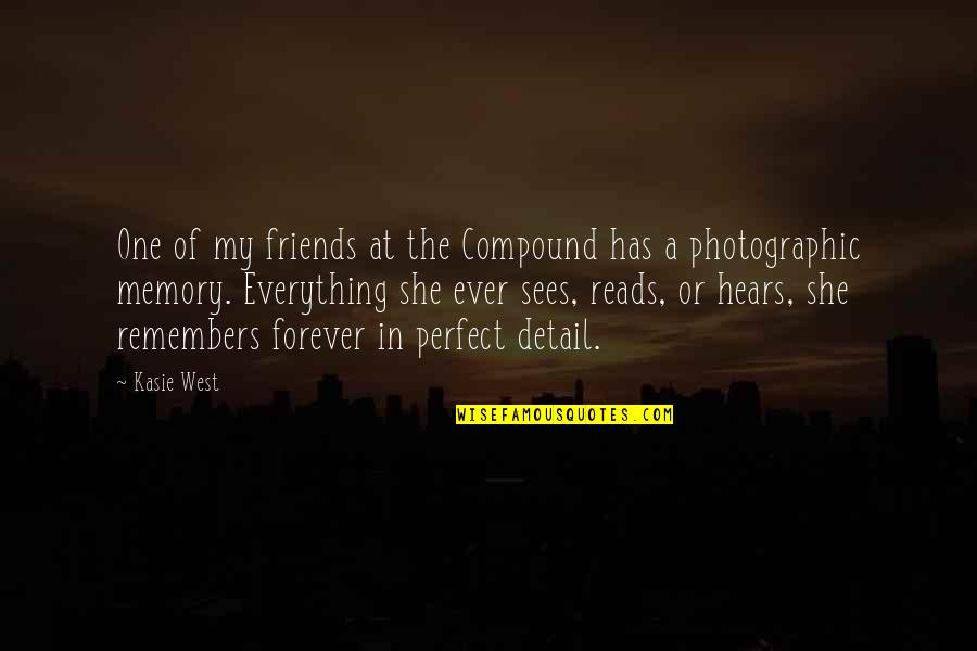 Forever Best Friends Quotes By Kasie West: One of my friends at the Compound has