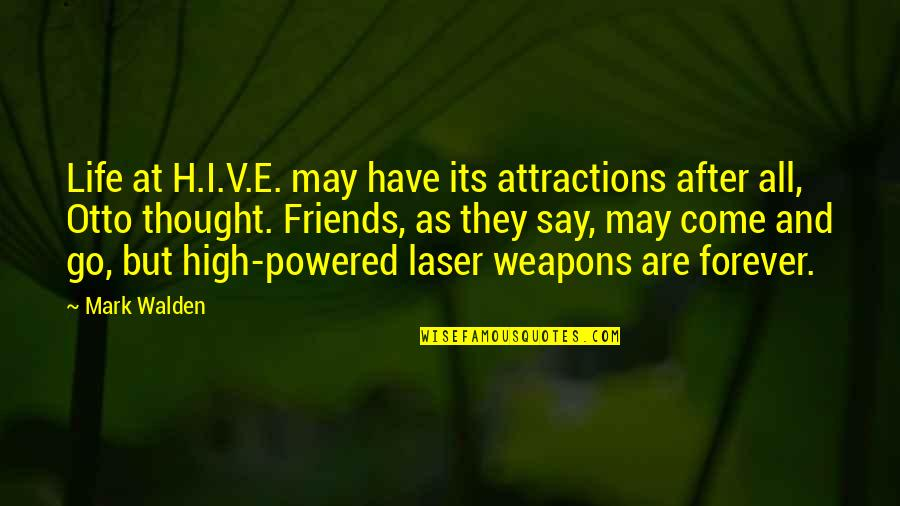 Forever Best Friends Quotes By Mark Walden: Life at H.I.V.E. may have its attractions after