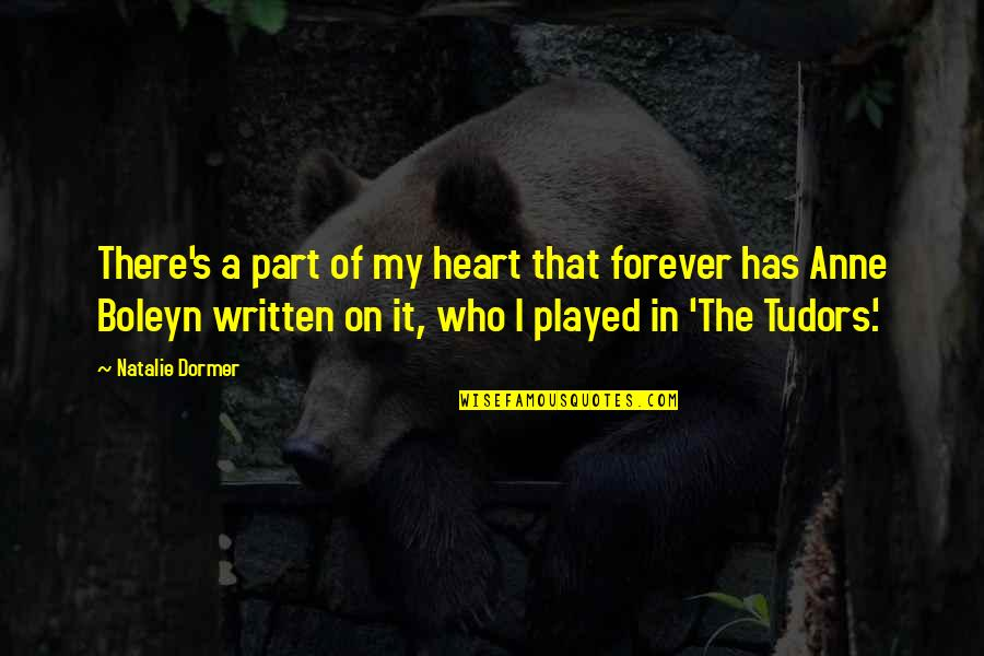 Forever In My Heart Quotes By Natalie Dormer: There's a part of my heart that forever