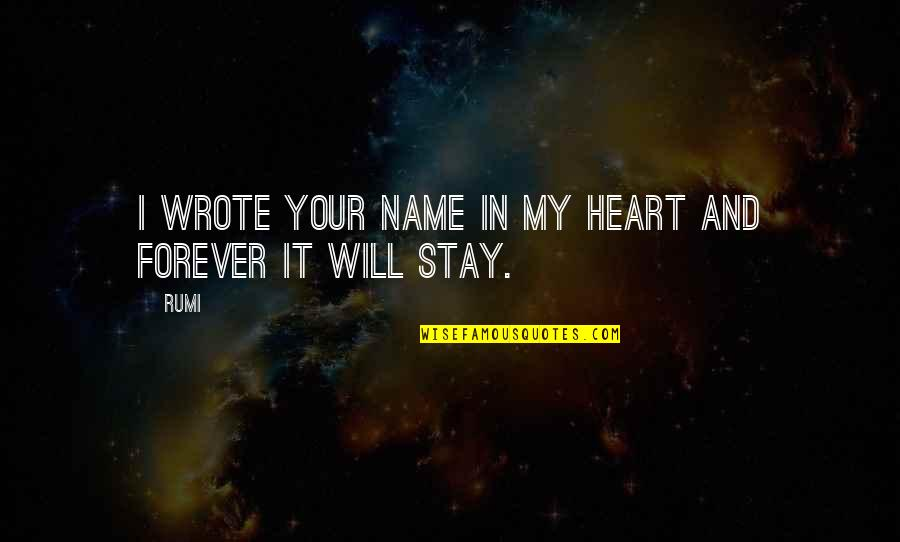Forever In My Heart Quotes By Rumi: I wrote Your Name in My Heart and