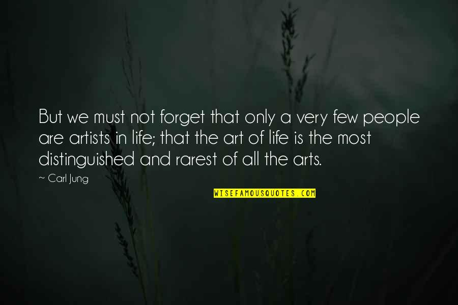 Forget Life Quotes By Carl Jung: But we must not forget that only a